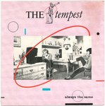 "TEMPEST, THE - Always The Same 7"" + P/S (EX/EX) (M)"
