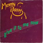 "MERTON PARKAS, THE - Give It To Me Now - 7"" + P/S (VG+/EX-) (M)"