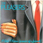 "PLEASERS, THE - A Girl I Know (Precis Of A Friend) - 7"" + P/S (VG+/EX-) (M)"