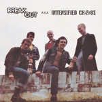 BREAK OUT - Breakout Aka Intensified Chaos (WHITE SPLATTERED VINYL) LP (NEW) (P)