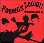 "FOREIGN LEGION - Trenchline EP 7"" + P/S (NEW) (P)"