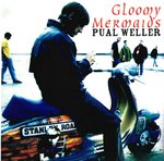 WELLER, PAUL - Gloomy Mermaids DOUBLE CD (EX) (M)