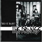 "DRONES, THE - Be My Baby 7"" + P/S (NEW) (P)"
