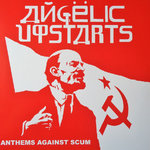 ANGELIC UPSTARTS, THE - Anthems Against Scum (BLUE VINYL) - LP (NEW) (P)