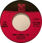 "SOUL AGENTS, THE - Don't Break It Up - 7"" (NEW) (M)"