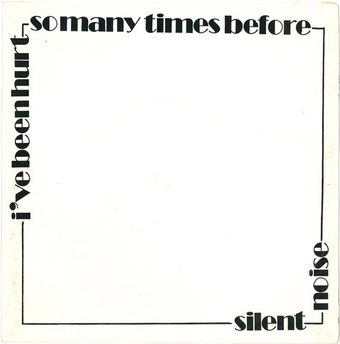 "SILENT NOISE - I've Been Hurt (So Many Times Before) 7"" + P/S (EX/EX) (P)"