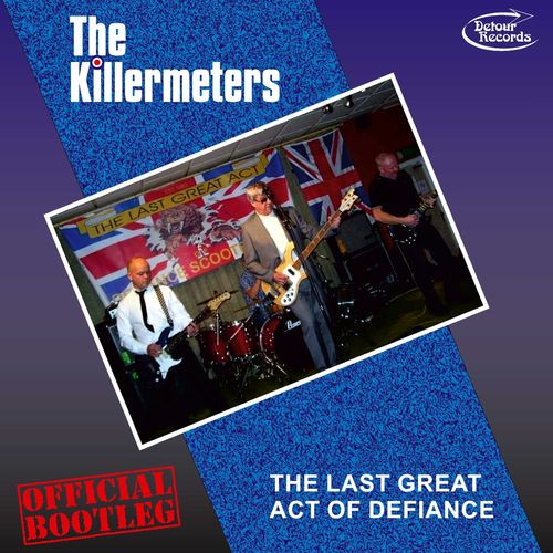 KILLERMETERS, THE - The Last Great Act Of Defiance - Official Bootleg (Black Vinyl) LP (NEW)