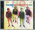 SQUIRE - Get Ready To Go CD (NEW) (M)