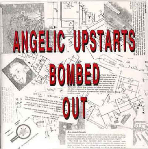 ANGELIC UPSTARTS, THE - Bombed Out LP (NEW) (P)