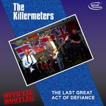 KILLERMETERS, THE - The Last Great Act Of Defiance - Official Bootleg (Coloured Vinyl) LP (NEW)