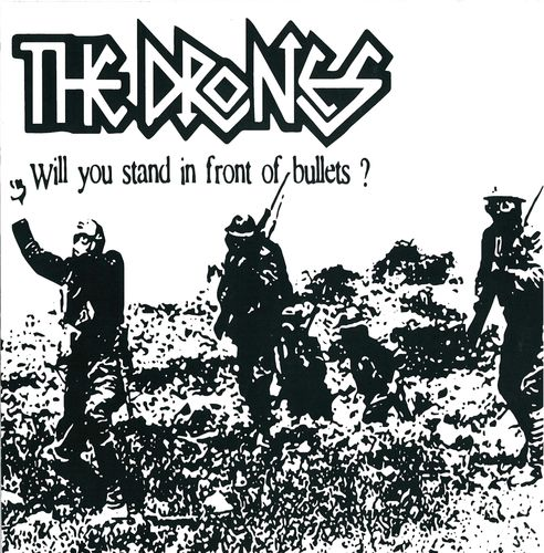 "DRONES, THE - Will You Still Stand In Front Of Bullets? 7"" + P/S (NEW) (P)"