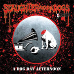 SLAUGHTER AND THE DOGS - A Dog Day Afternoon DOUBLE LP (NEW) (P)