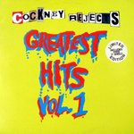 "COCKNEY REJECTS, THE - Greatest Hits Vol. 1 LP + 7"" (EX/EX) (P)"
