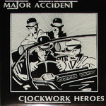 MAJOR ACCIDENT - Clockwork Heroes (BLACK VINYL + POSTER) LP (EX/EX) (P)