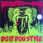 SLAUGHTER AND THE DOGS - Do It Dog Style (GREEN VINYL) LP (EX/EX) (P)