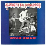 SLAUGHTER AND THE DOGS - Rabid Dogs LP (EX/EX) (P)