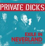 "PRIVATE DICKS - Exile In Neverland 7"" + P/S (NEW) (P)"