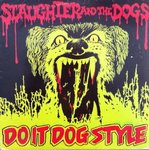 SLAUGHTER AND THE DOGS - Do It Dog Style (WHITE VINYL) LP (EX/EX) (P)