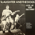 SLAUGHTER AND THE DOGS - Live At The Factory LP (VG+/EX) (P)