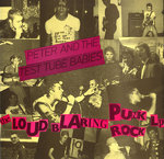 PETER & THE TEST TUBE BABIES - Loud Blaring Punk Rock - LP (EX/EX) (P)