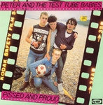 PETER & THE TEST TUBE BABIES - Pissed And Proud - LP (EX-/VG-) (P)