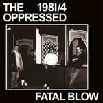 OPPRESSED, THE - Fatal Blow - LP (EX/EX) (P)