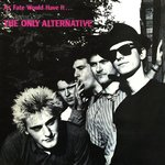 ONLY ALTERNATIVE, THE - As Fate Would Have It - LP (EX/EX) (P)