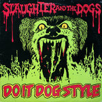SLAUGHTER AND THE DOGS - Do It Dog Style - LP (EX-/EX-) (P)
