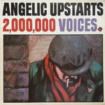 ANGELIC UPSTARTS - 2,000,000 Voices LP (VG+/EX) (P)