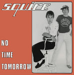 "SQUIRE - No Time Tomorrow (BUBBLEGUM PINK VINYL) 7"" + P/S (NEW) (M)"