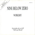 "NINE BELOW ZERO - Workshy (ONE SIDED PROMO) 7"" + P/S (EX-/EX) (M)"