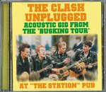 "CLASH, THE - Unplugged At ""The Staion"" Pub CD (NEW) (P)"