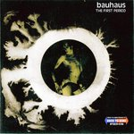 BAUHAUS - The First Period CD (NEW) (P)