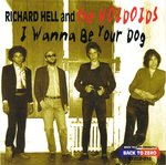RICHARD HELL AND THE VOIDOIDS - I Wanna Be Your Dog CD (NEW) (P)