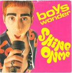 "BOYS WONDER - Shine On Me (WHITE LABEL TEST PRESSING) 7"" + P/S (VG+/EX) (M)"