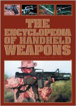 The Encyclopedia of Handheld Weapons (418 pages Hardcover)