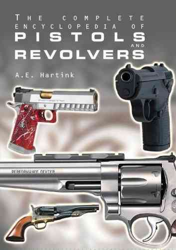 The Encyclopedia of Pistols and Revolvers  (448 pages Hardcover)