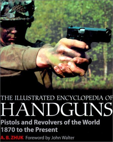 The Illustrated Encyclopedia of Handguns: Pistols and Revolvers of the World from 1870 to Present.